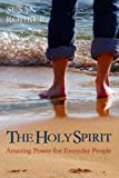 The Holy Spirit: Amazing Power for Everyday People (Illuminated Bible Study Guides)