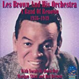 echange, troc Les Brown & His Orchestra - Band of Renown 1936-49