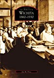 img - for Wichita 1860-1930 (KS) (Images of America) book / textbook / text book