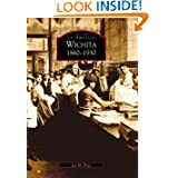Wichita 1860-1930 (KS) (Images of America)