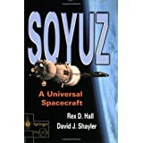 Soyuz: A Universal Spacecraft (Springer Praxis Books / Space Exploration)by Rex D. Hall