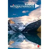 "Kanada - Nationalparkroute: Die legend�re Route durch Alberta und British Columbiavon ""David Janik"""