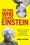 The Man Who Stalked Einstein: How Naz...