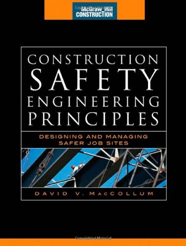 Construction Safety Engineering Principles (Mcgraw-Hill Construction Series): Designing And Managing Safer Job Sites: 1St (First) Edition