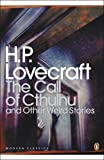 The Call of Cthulhu and Other Weird Stories (Penguin Modern Classics) (0141187069) by Lovecraft, H. P.