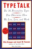 img - for Type Talk: The 16 Personality Types That Determine How We Live, Love, and Work [Paperback] [1989] (Author) Otto Kroeger, Janet M. Thuesen book / textbook / text book