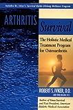 img - for Arthritis Survival: The Holistic Medical Treatment Program for Osteoarthritis book / textbook / text book