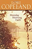 Monday Morning Faith (0310263492) by Copeland, Lori