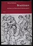 Bruchlinien: Aufsatze zur Kunst d. 19. Jh (German Edition) (3791304461) by Hofmann, Werner