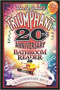 Uncle John S Triumphant 20th Anniversary Bathroom Reader