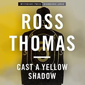 Cast a Yellow Shadow: Mac McCorkle, Book 2 | [Ross Thomas]