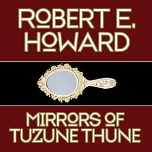 The Mirrors of Tuzun Thune Audiobook