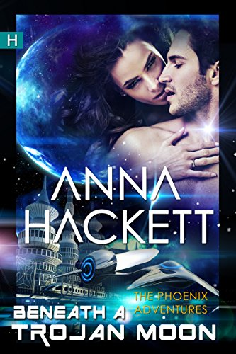 Anna Hackett - Beneath a Trojan Moon: A Novella (Phoenix Adventures Book 4)
