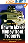 How to Make Money from Property: The...