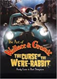 Andy Lane The Art of Wallace & Gromit: The Curse of the Were-rabbit