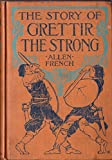 img - for Allen French (1870-1946): THE STORY OF GRETTIR THE STRONG book / textbook / text book