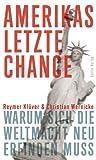Amerikas letzte Chance: Warum sich die Weltmacht neu erfinden muss