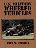 img - for U.S. Military Wheeled Vehicles by Fred W. Crismon (2001-03-01) book / textbook / text book