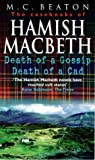 M. C. Beaton The Casebooks of Hamish Macbeth ('Death of a Gossip' and 'Death of a Cad')