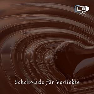 Der Schokoladenratgeber. Verliebt Hörbuch