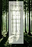 Thinking Ecologically: The Next Generation of Environmental Policy (Yale Fastback Series)