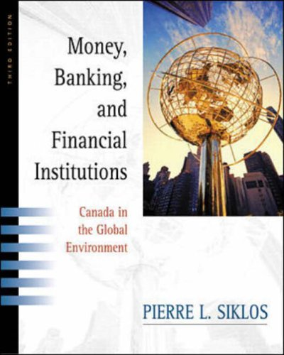 Money, Banking & Financial Institutions: Canada and the Global Environment