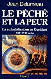 Le peche et la peur: La culpabilisation en Occident, XIIIe-XVIIIe siecles (French Edition) (2213013063) by Delumeau, Jean