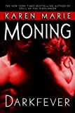 Darkfever (Fever Series, Book 1) (0385339151) by Moning, Karen Marie