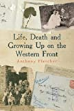Life, Death, and Growing Up on the Western Front (0300195532) by Fletcher, Anthony