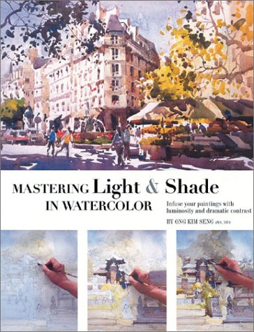 Mastering Light & Shade in Watercolor: Infuse Your Paintings with Luminosity and Dramatic Contrast