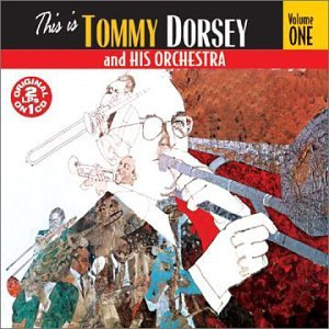 Vol. 1-This Is Tommy Dorsey &