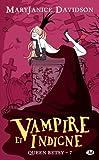 Queen Betsy, tome 7 : Vampire et indigne par Davidson