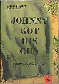 Johnny Got His Gun, Johnny Cogio Su Fusil: Dalton. BUÑUEL, Luis