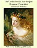 Image of The Confessions of Jean-Jacques Rousseau (Complete)