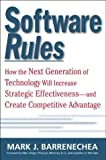 Software rules :  how the next generation of technology tools will increase strategic effectiveness-and create competitive advantage /