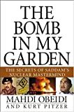 The Bomb in My Garden: Secrets from Saddam's Nuclear Mastermind