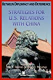 img - for Between Diplomacy and Deterrence: Strategies for U.S. Relations with China book / textbook / text book