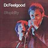 Dr.Feelgood Stupidity