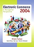 Electronic Commerce: A Managerial Perspective (Pie) (0131230158) by Turban, Efraim