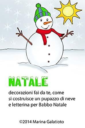 come fare un pupazzo di neve: Letterina per Babbo Natale, decorazioni