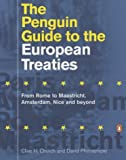img - for The Penguin Guide to the European Treaties: From Rome to Maastricht, Amsterdam, Nice and Beyond (Penguin Reference Books) by Clive H. Church (2002-09-26) book / textbook / text book