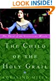 The Child of the Holy Grail: The Third of the Guenevere Novels