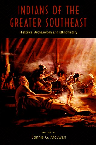 Indians of the Greater Southeast: Historical Archaeology...