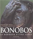 Bonobos, le bonheur d'être singe (French Edition) (2213610789) by Waal, Frans de