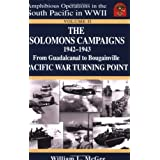 The Solomons Campaigns, 1942-1943: From Guadalcanal to Bougainville, Pacific War Turning Point, Vol. II (Amphibious Operations in the South Pacific in WWII series)