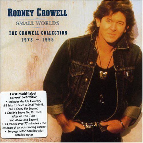 Rodney Crowell - Small Worlds: The Crowell Collection (1978 - 1995) - Zortam Music