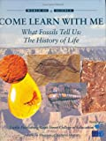 What Fossils Tell Us: The History of Life (World of Science: Come Learn with Me)