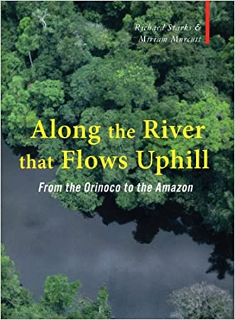 Along the River that Flows Uphill: From the Orinoco to the Amazon (Armchair Traveller)