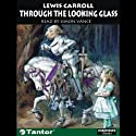 Through the Looking Glass (       UNABRIDGED) by Lewis Carroll Narrated by Donada Peters