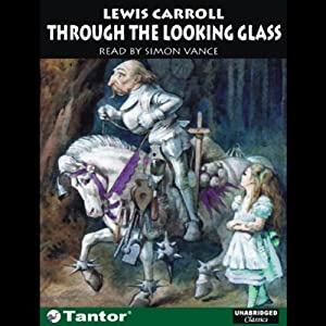 Through the Looking Glass | [Lewis Carroll]